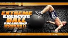 """EXTREME """"Exercise Ball"""" Breakdown Workout!"""