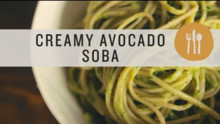 Soba Noodles with Avocado Cream Sauce