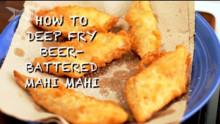 Deep Fry Beer-Battered Mahi Mahi