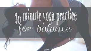 Thumbnail image for 30 Min Yoga Practice for Balance