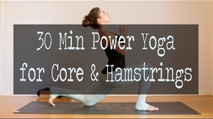 30 Min Power Yoga Video for Core & Hamstrings