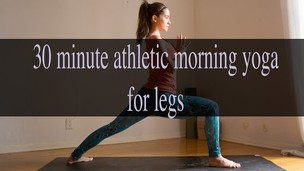30 Min Athletic Morning Yoga for Legs