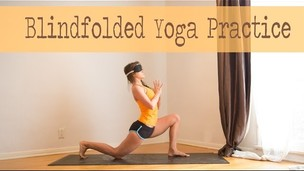 Thumbnail image for 20 Minute Blindfolded Yoga Practice