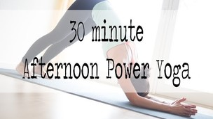 30 minute afternoon power yoga