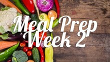 Healthy Meal Prep | Week 2