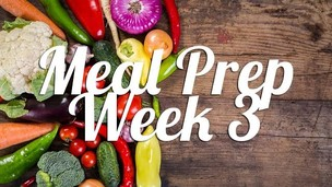 Healthy Meal Prep | Week 3