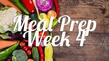 Healthy Meal Prep | Week 4