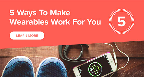 5 Ways to Make Wearables Work