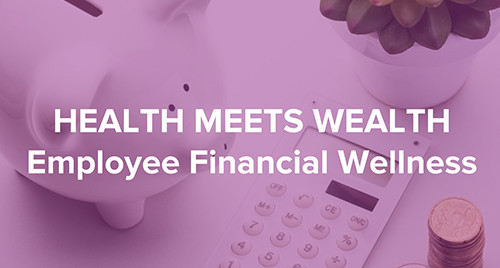 Webinar: Employee Financial Wellness