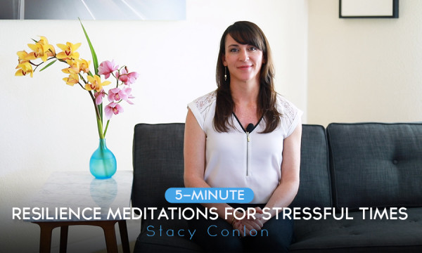 Resilience Meditations for Stressful Times