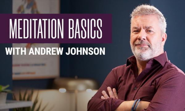 Meditation Basics with Andrew Johnson