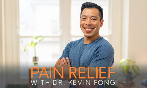 Pain Relief with Dr. Kevin Fong