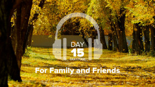 Thumbnail image for Day 15 – Gratitude – For Family and Friends