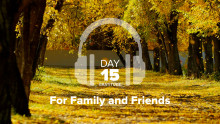 Day 15 – Gratitude – For Family and Friends