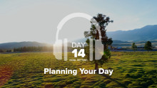 Day 14 – Goal Setting – Planning Your Day