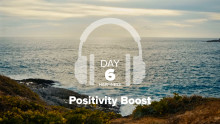 Day 6 – Happiness – Positivity Boost