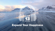 Day 13 – Happiness – Expand Your Happiness