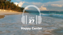 Day 27 – Happiness – Happy Center