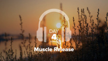 Day 4 – Stress – Muscle Release