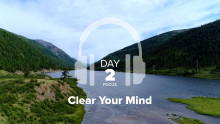Day 2 – Focus – Clear Your Mind