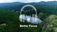 Day 9 – Focus – Better Focus