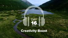 Day 16 – Focus – Creativity Boost